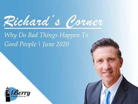 Richard's Corner: Why Do Bad Things Happen To Good People