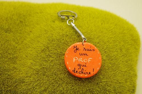 """porte clefs """"PROF QUI DECHIRE"""" orange fluo"""