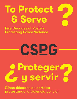 To Protect & Serve: Five Decades of Posters Protesting Police Violence