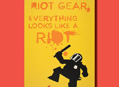 When You're in Riot Gear, Everything Looks Like a Riot — Poster of the Week
