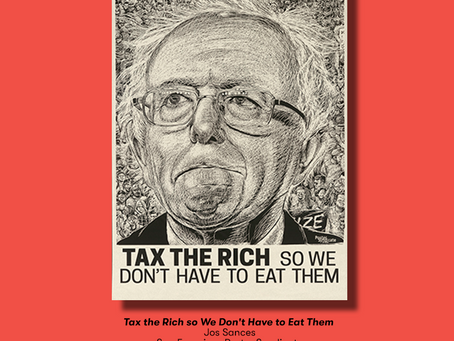 Poster of the Week – Tax the Rich So We Don't Have To Eat Them