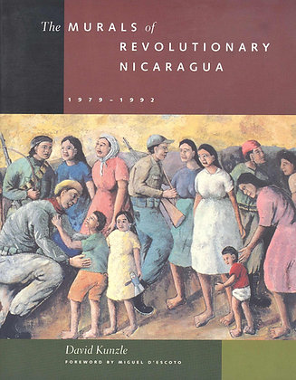 The Murals of Revolutionary Nicaragua 1979-1992