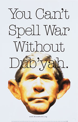"""You Can't Spell War Without Dub'yah"""