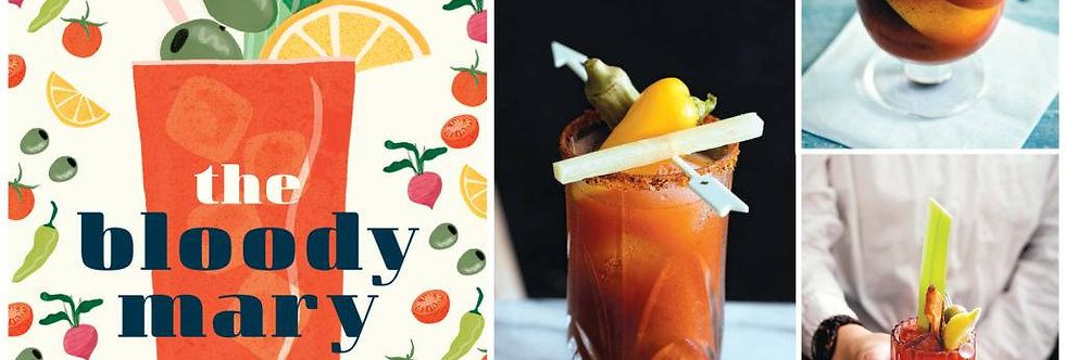 The Bloody Mary  The Lore and Legend of a Cocktail Classic, with Recipes for Bru