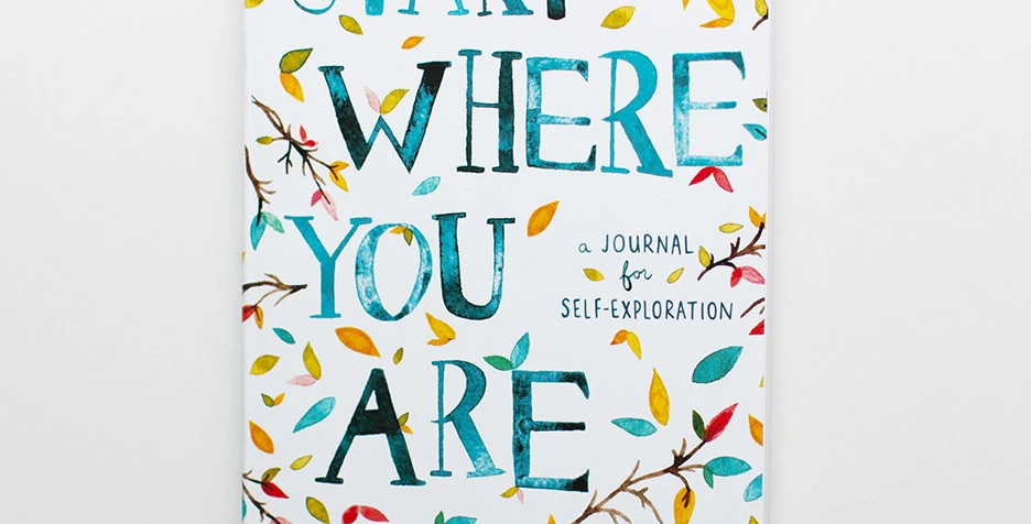 Start Where You Are : A Journal of Self Exploration