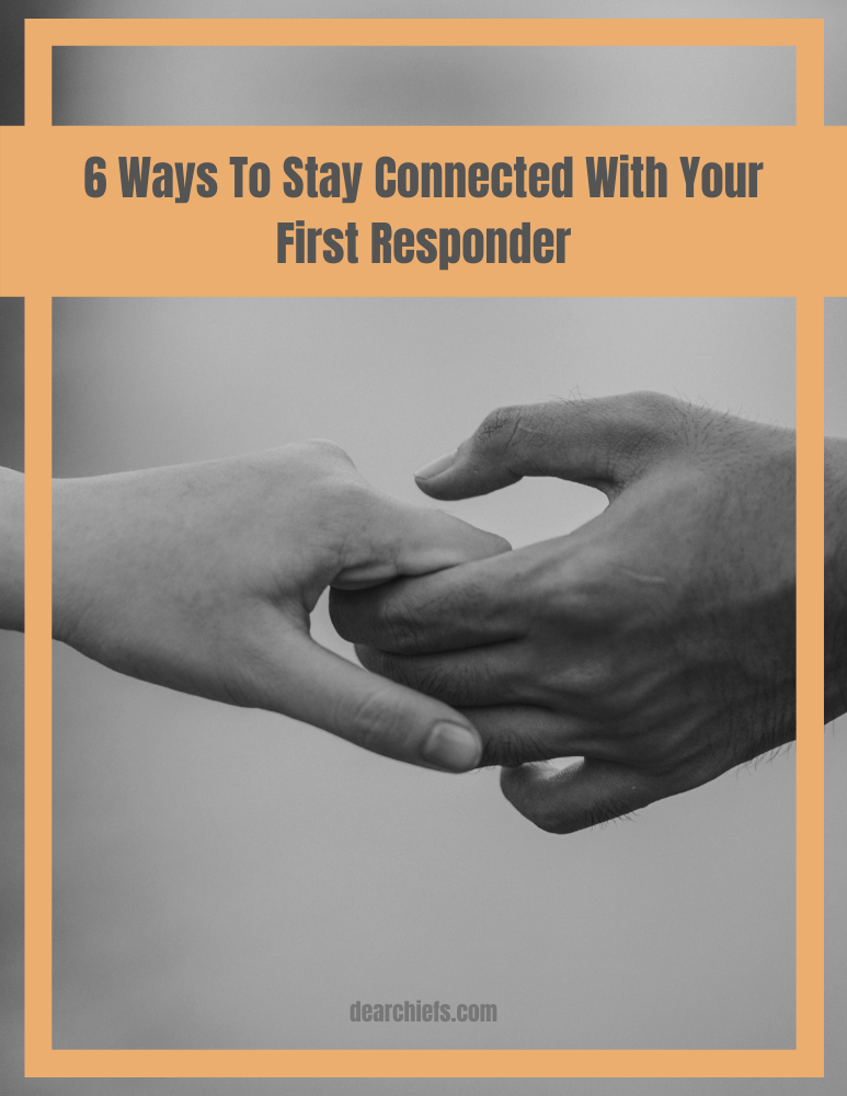 6 ways to stay connected with your first responder while they are on shift by two firefighter wives.