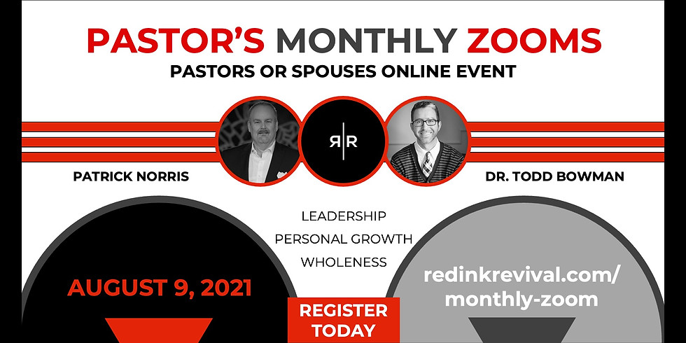PASTORS / SPOUSES – RED INK MONTHLY ZOOM 08.09.2021