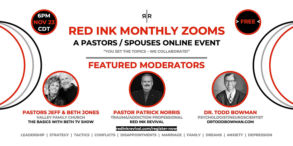 PASTORS / SPOUSES – RED INK MONTHLY ZOOMS 11.23.2020
