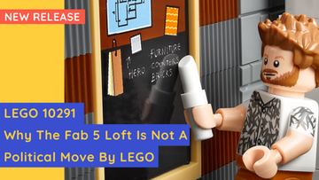 Why The Fab Five Loft Is Not A Political Move By LEGO