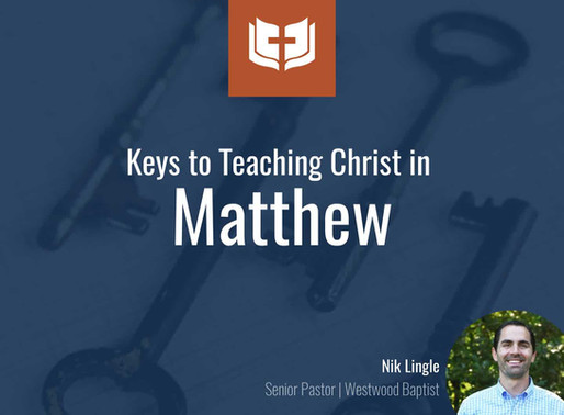 Keys to Teaching Christ in Matthew