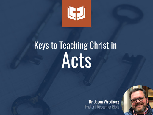 Keys to Teaching Christ in Acts