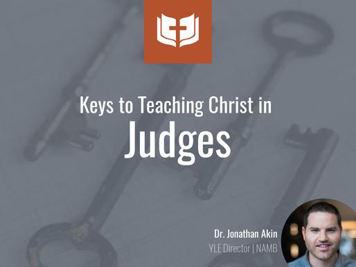 Keys to Teaching Christ in Judges