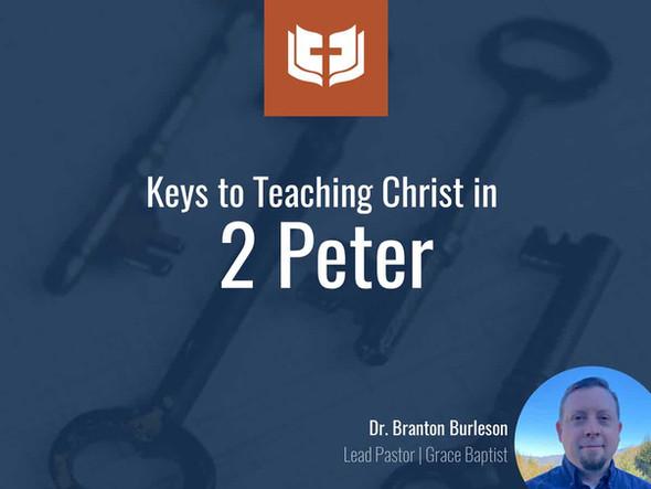 Keys to Teaching Christ in 2 Peter