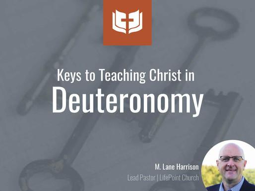 Keys to Teaching Christ in Deuteronomy