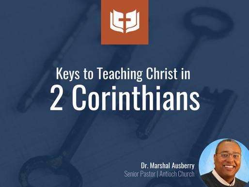 Keys to Teaching Christ in 2 Corinthians