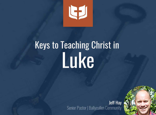 Keys to Teaching Christ in Luke