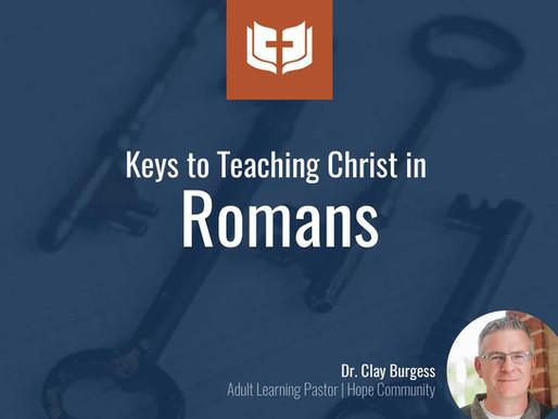 Keys to Teaching Christ in Romans