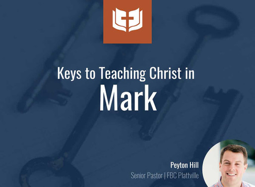 Keys to Teaching Christ in Mark