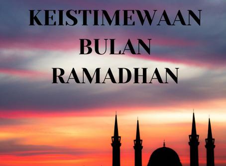 Kelebihan atau keistemewaan Bulan Ramadhan