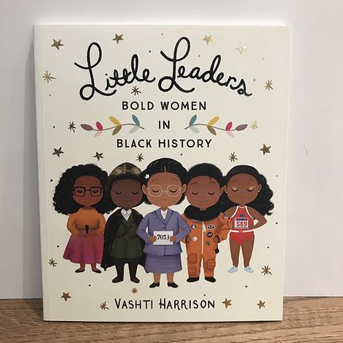 Little Leaders: Bold Women in Black History Book