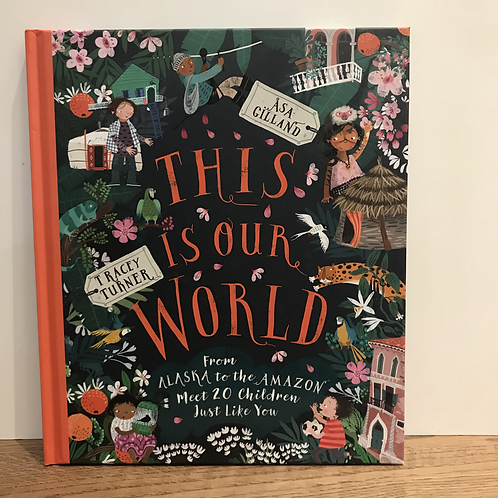 Tracey Turner and Asa Gilland: This is our World Book