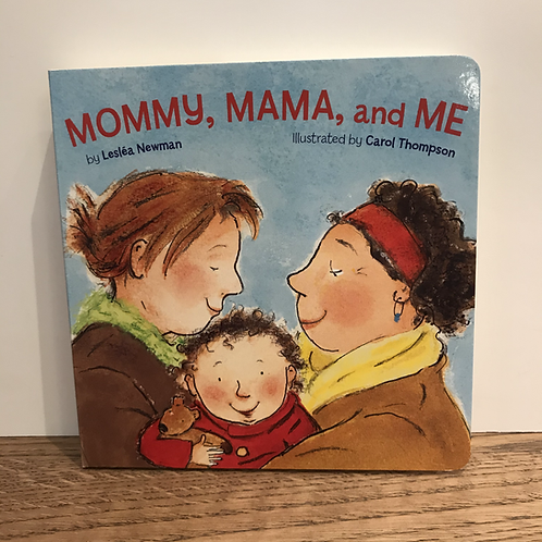 Leslea Newman: Mommy, Mama, and Me Book