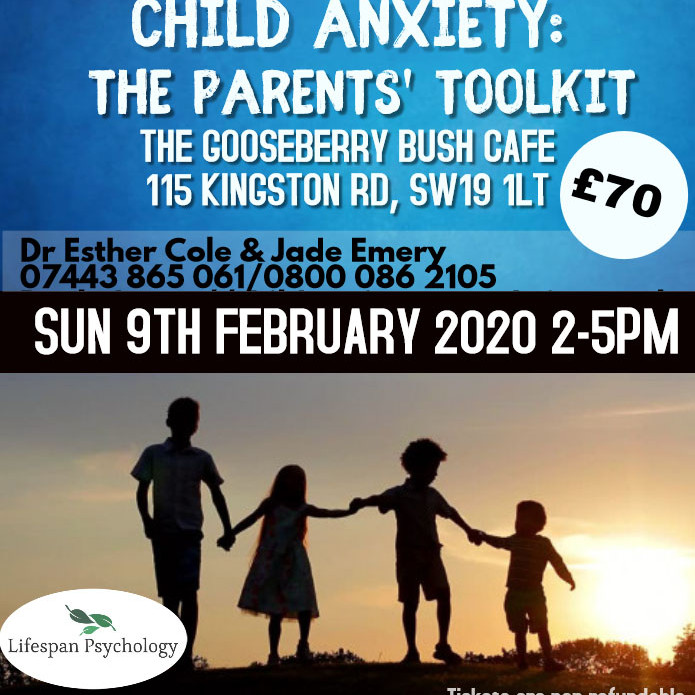 Child Anxiety: the parents' toolkit