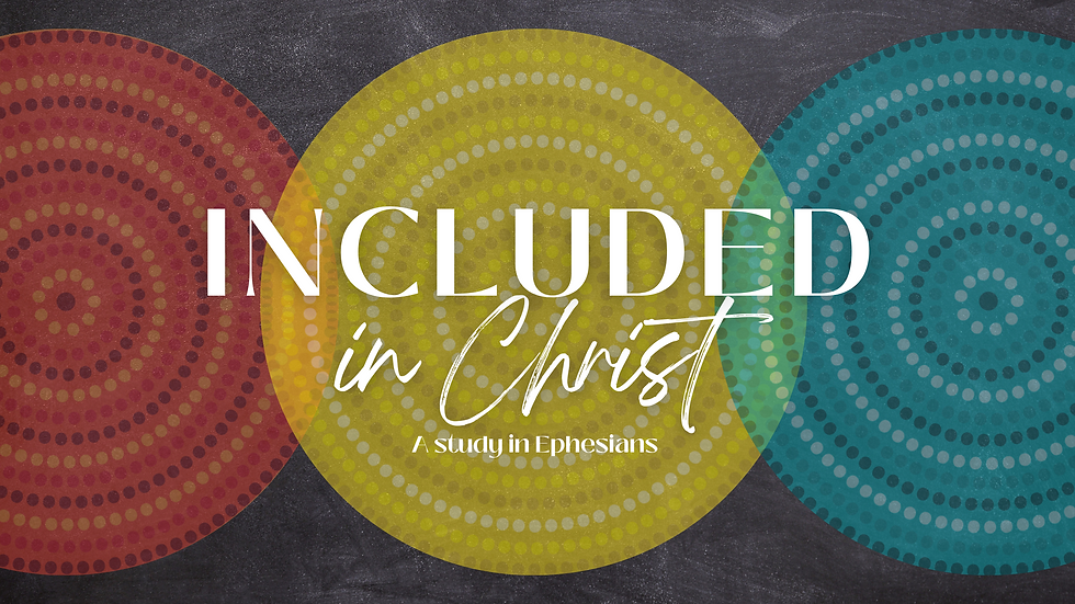 Copy of Included (Ephesians).png