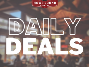 Daily Food & Drink Specials at Howe Sound Brewpub for Fall/Winter 2020/21!