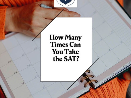 How many times can you take the SAT and which scores are considered?