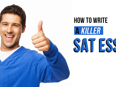 How to write a killer SAT Essay!