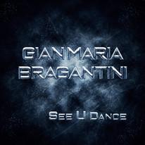 Gian Maria Bragantini - See U Dance