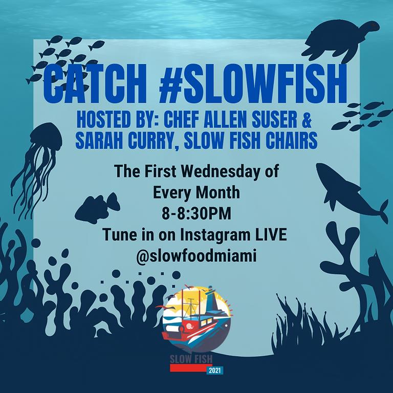 Catch Slow Fish on Instagram Live