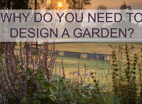 Why Design a Garden?