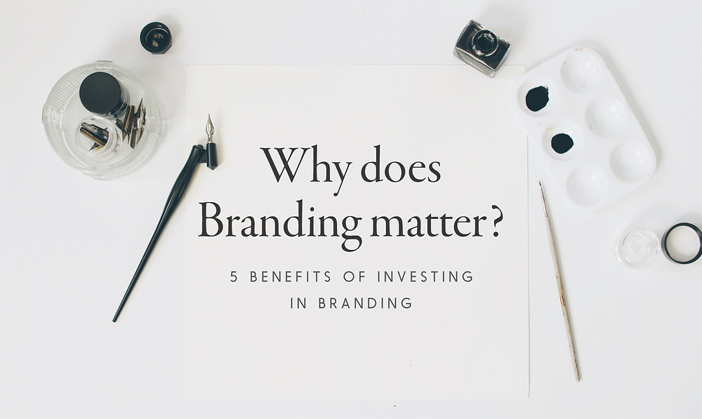 5 benefits of investing in branding, what is branding, the value of branding, creating a brand identity