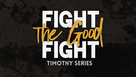 1 Timothy - Fight the Good Fight.png