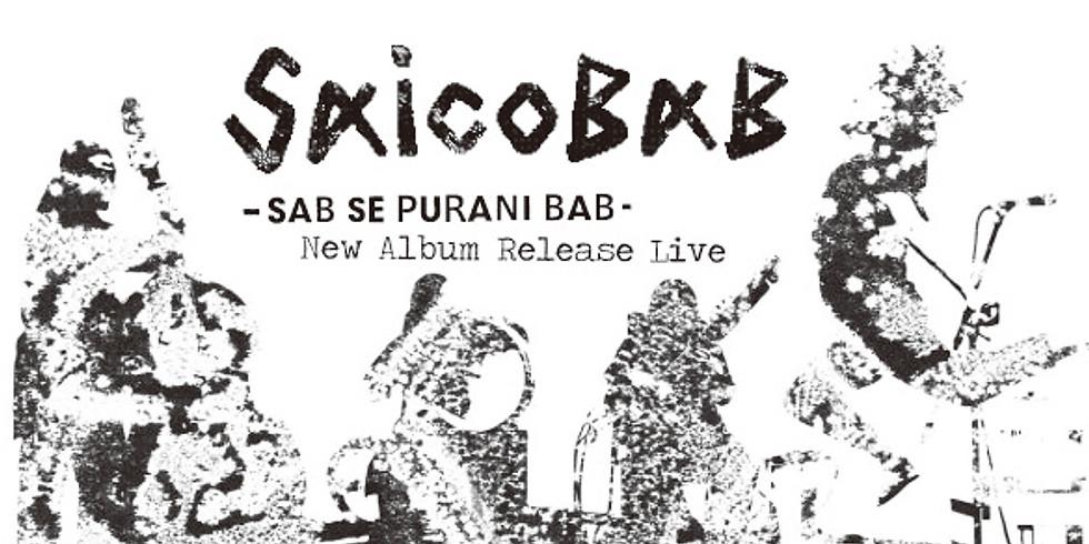 SAICOBAB New Album Release Live - SAB SE PURANI BAB -