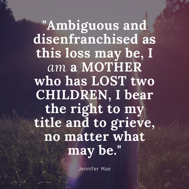 I am a MOTHER who has LOST two CHILDREN; adoption and miscarriage loss