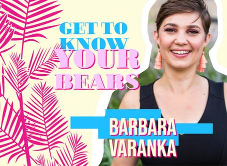 Get to know your bears: Barbara Varanka