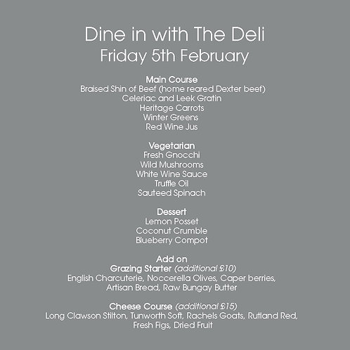 February 5th     Dine in with The Deli for 2