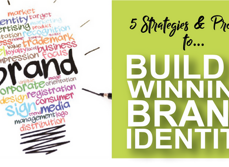 Build Your Brand Identity - 5 Great Strategies!
