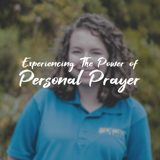 Experiencing the Power of Personal Prayer
