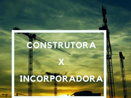 Diferença entre Construtora e Incorporadora.