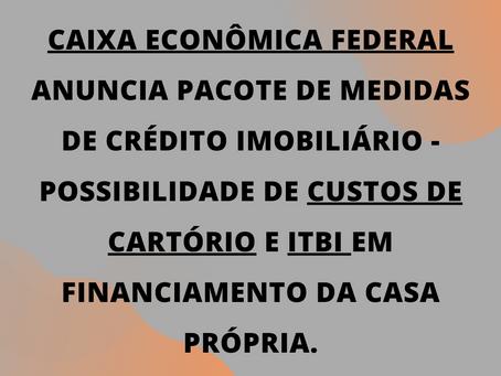 Pacote de Medidas de Crédito Imobiliário - CEF