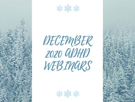 DECEMBER 2020 ADHD WEBINARS