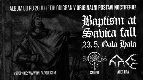 Baptism at Savica fall koncert prestavljen na 23.5. zaradi bolezni.