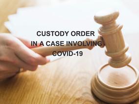 Custody Order Concerning Coronavirus