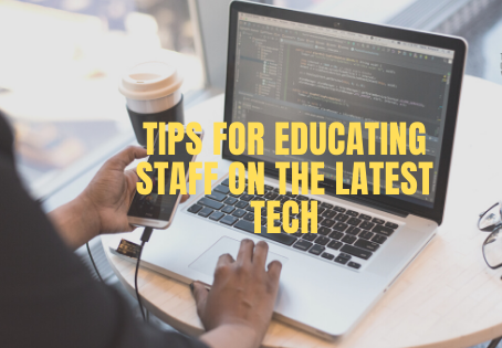 Tips for educating staff on the latest technology