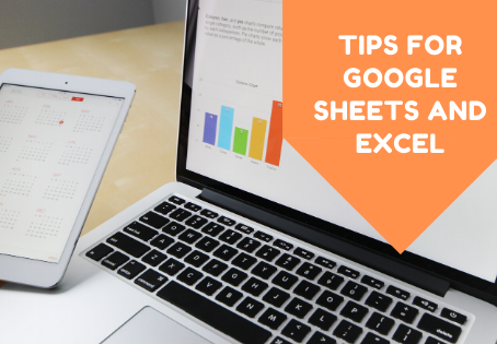 Top Tips for Google Sheets/ Microsoft Excel
