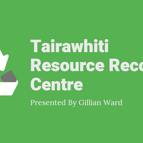 Tairawhiti Resource Recovery Centre - Presentation by Gillian Ward